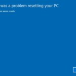 There Was A Problem Resetting Your PC in Windows 10